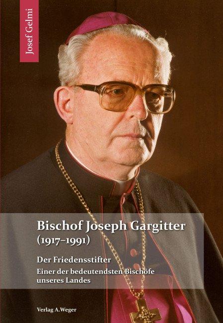 Das neue Buch über Bischof Gargitter von Prof. Josef Gelmi